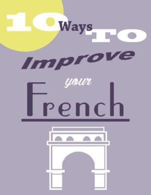 10 Ways to Improve Your French