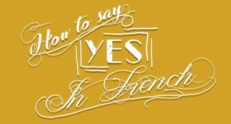 How to Say Yes in French