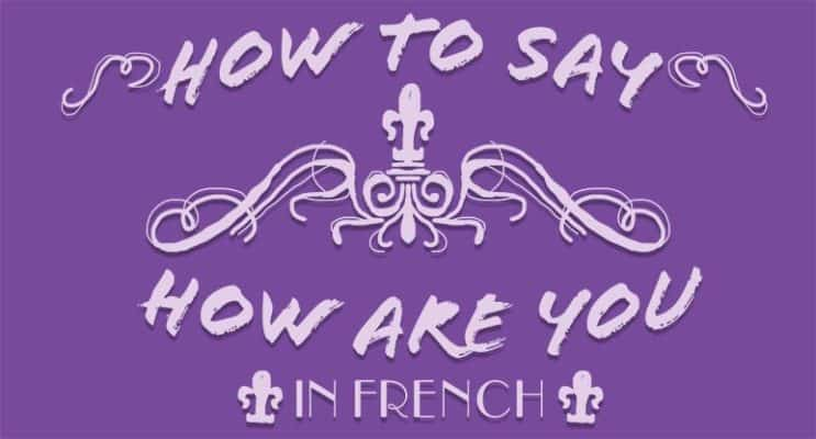 How to Say How Are You in French
