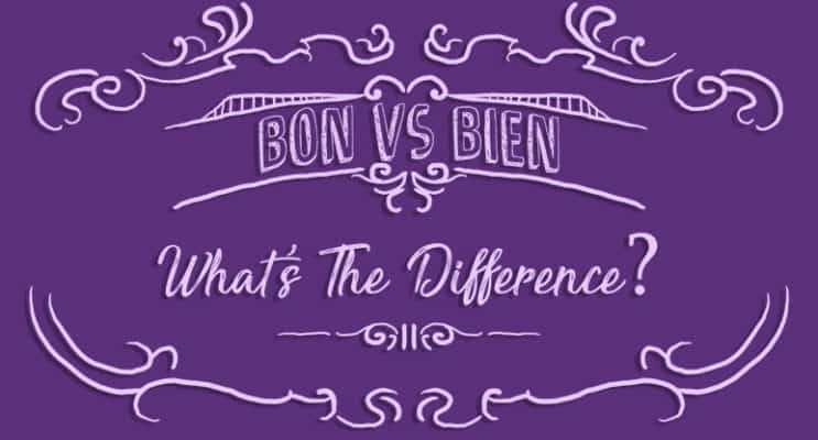Difference Between Bon and Bien