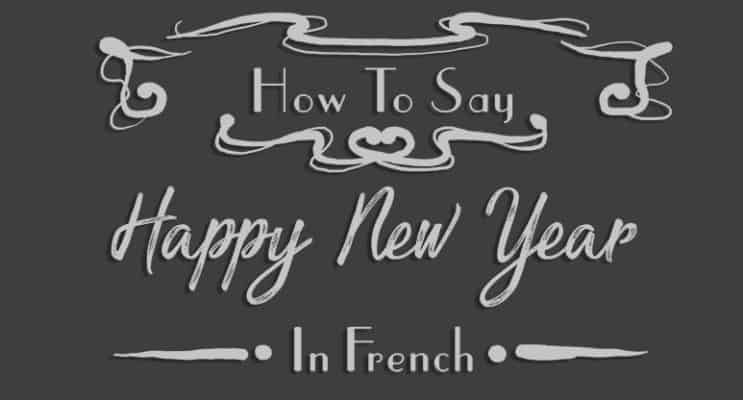 How to Say Happy New Year in French