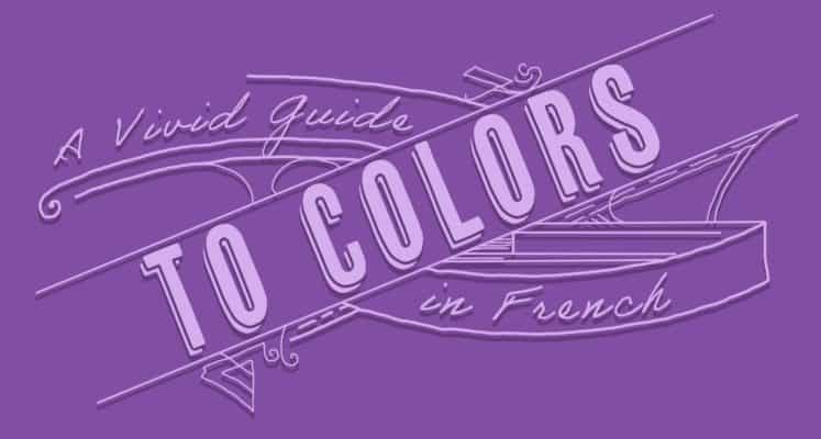 A Vivid Guide to Colors in French