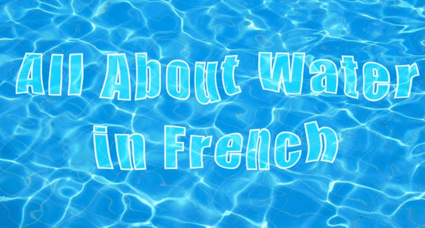How to Say Water in French
