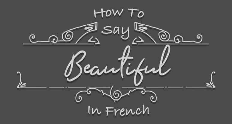 How to Say Beautiful in French