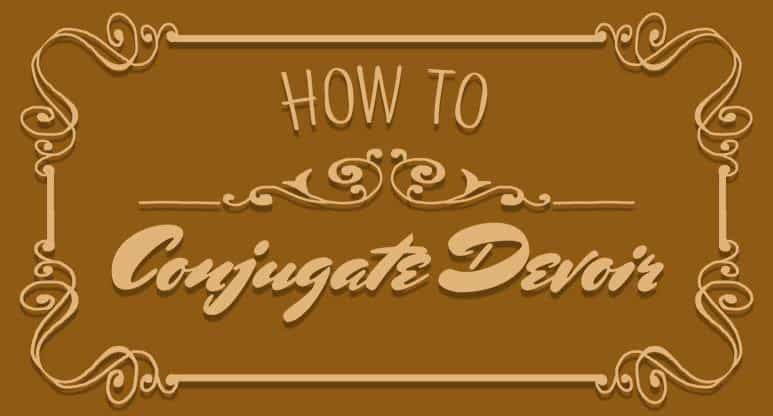 How to conjugate the French verb devoir