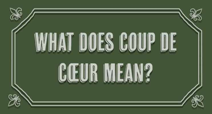 What Does Coup De Cœur Mean?
