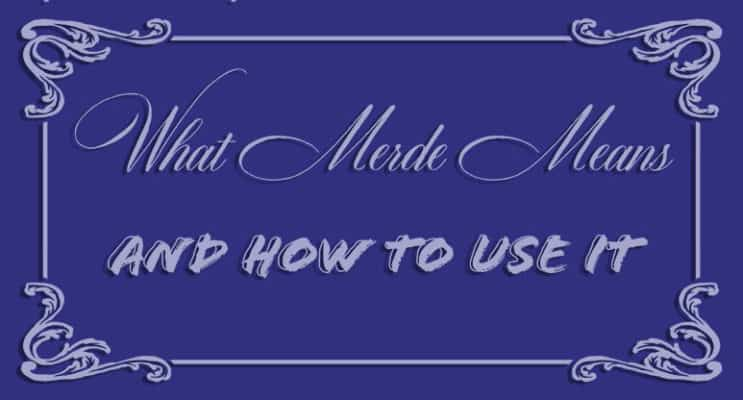 What Merde Means and How to Use It