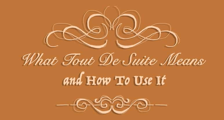 What Tout De Suite Means and How to Use It