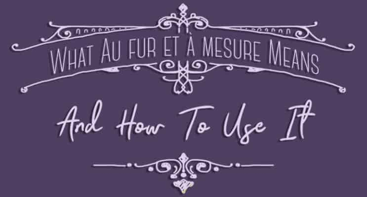 Au fur et à mesure - What it means and how to use it